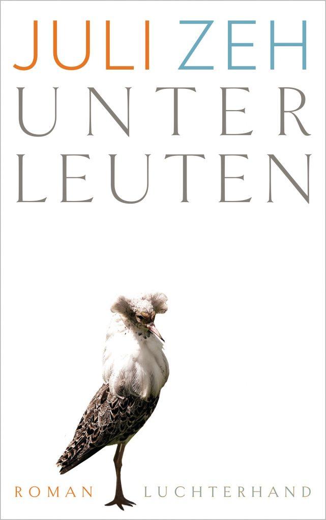 Unterleuten von Juli Zeh, Luchterhand Verlag.