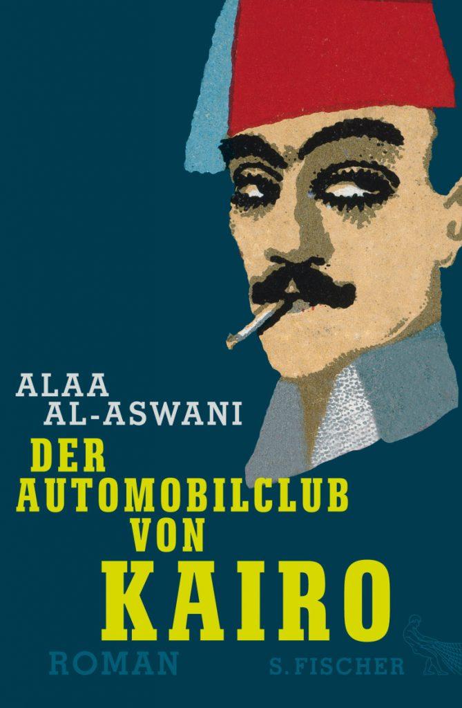 Alaa al-Aswani, Der Automobilclub von Kairo, S. Fischer Verlag.
