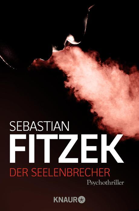 Sebastian Fitzek, Der Seelenbrecher, Knaur.