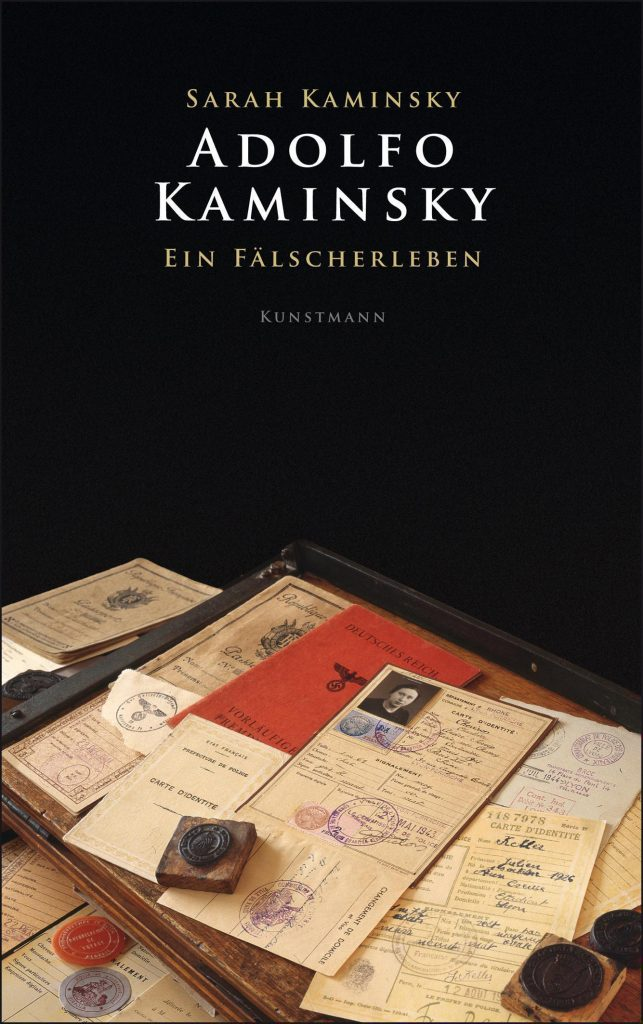 Sarah Kaminsky, Adolfo Kaminsky. Ein Fälscherleben. Kunstmann Verlag.