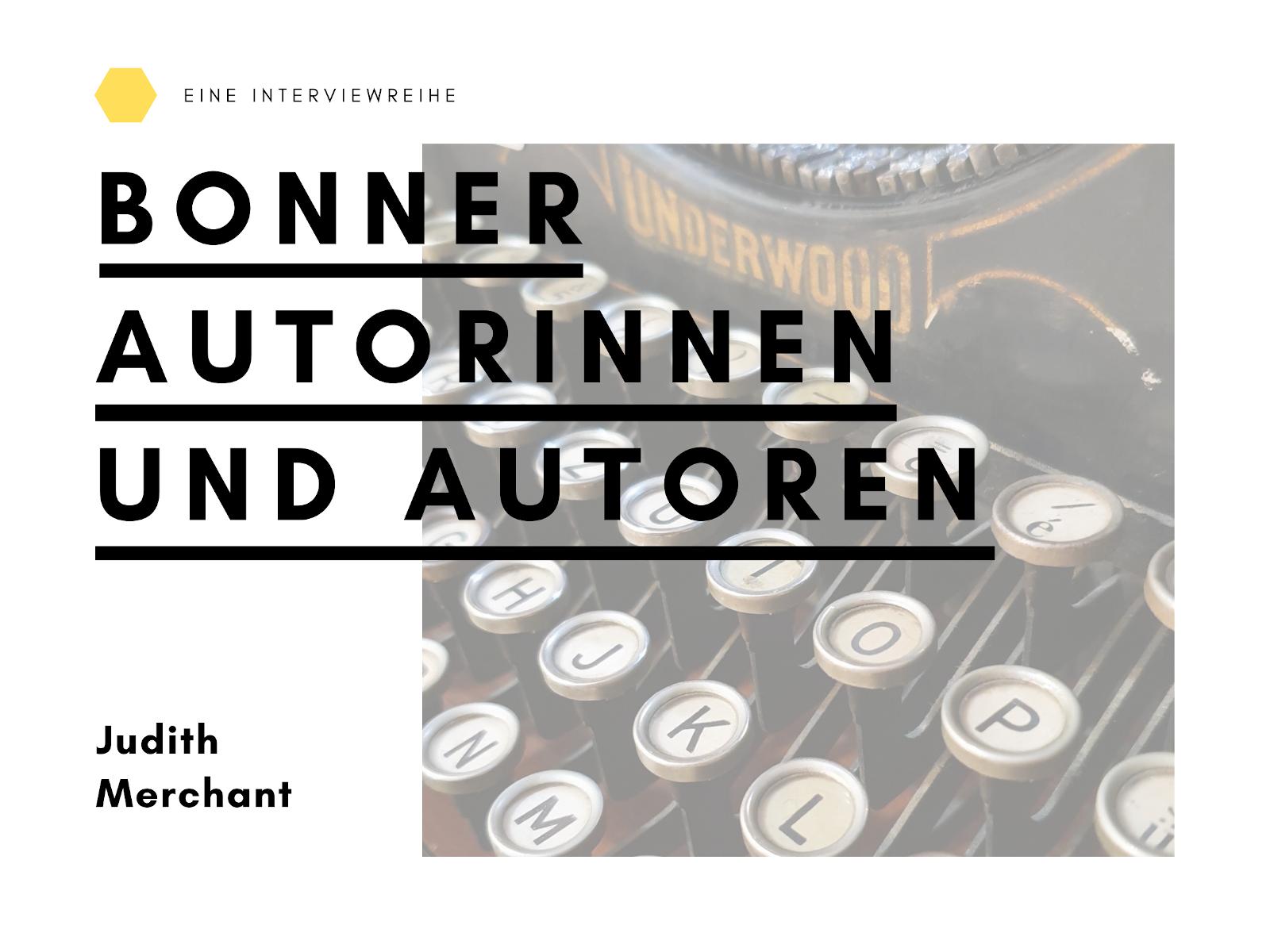 Bonner Autorinnen und Autoren – Interview mit Judith Merchant