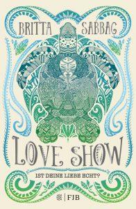 Neuerscheinung von Britta Sabbag, Love Show - Ist deine Liebe echt?, Fischer Verlag (ab Juni 2020)