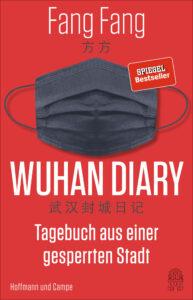 Fang Fang, Wuhan Diary. Tagebuch aus einer gesperrten Stadt. Aus dem Chinesischen von Michael Kahn-Ackermann, Hoffmann und Campe 2020, 352 S., ISBN 9783455010398.
