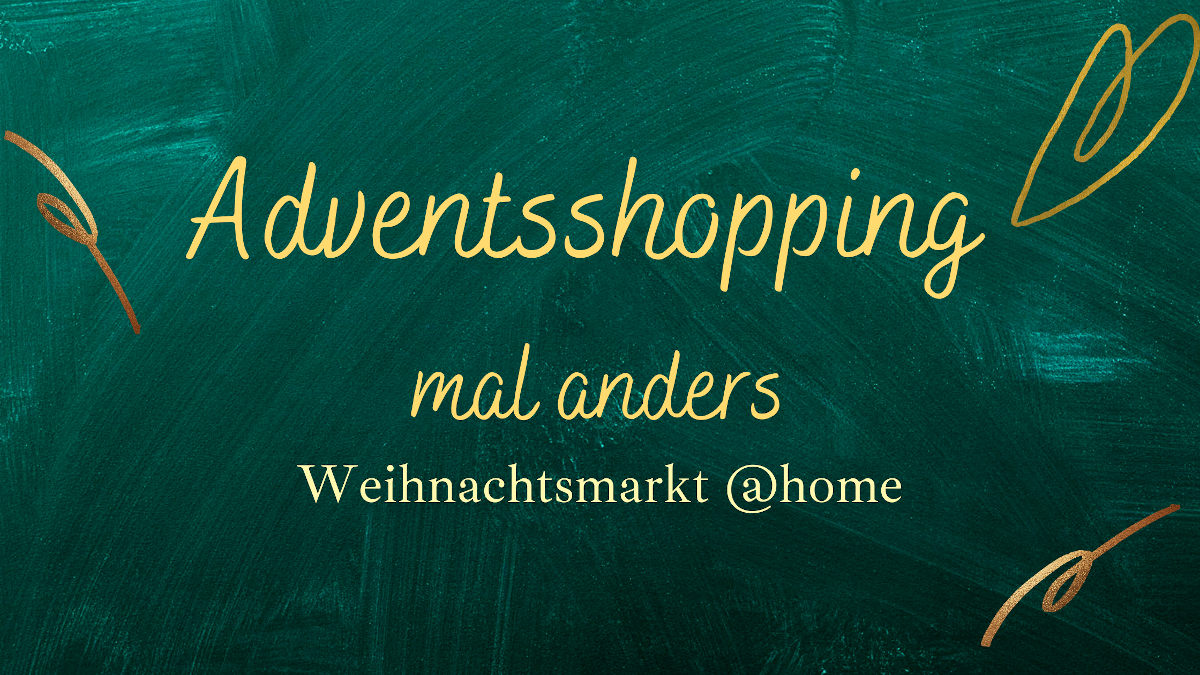 Adventsshopping mal anders [Weihnachtsmarkt @home]