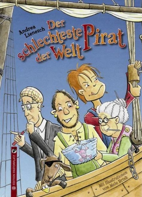 Cover von Andrea Lieneschs, Der schlechteste Pirat der Welt.