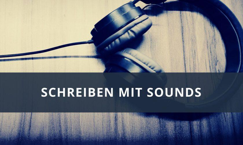 Schreiben mit Sounds