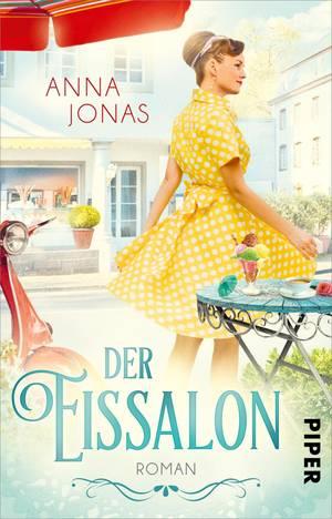 Anna Jonas, Der Eissalon, Piper Verlag.